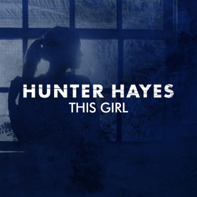 Hunter Hayes - This Girl