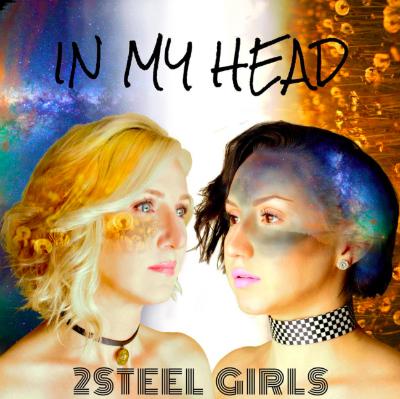 2Steel Girls - In My Head
