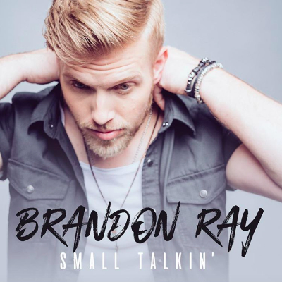 BRandon Ray - Small talkin'