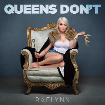 Queens Don't Raelynn