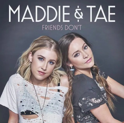 Maddie & Tae - Friends Don't