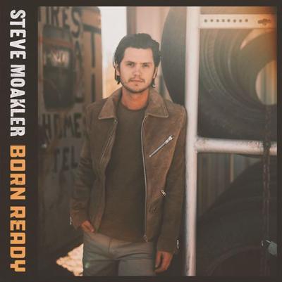 Steve Moakler - Born Ready