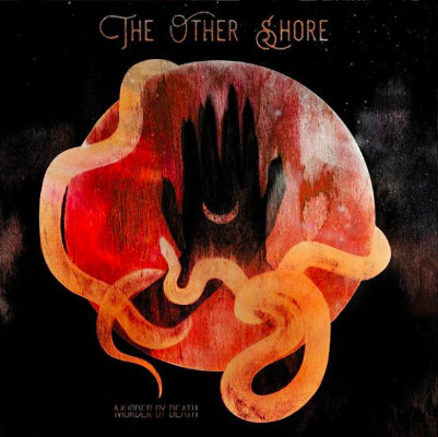 Murder By Death - The Other Shore