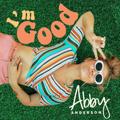 Abby Anderson I'm Good