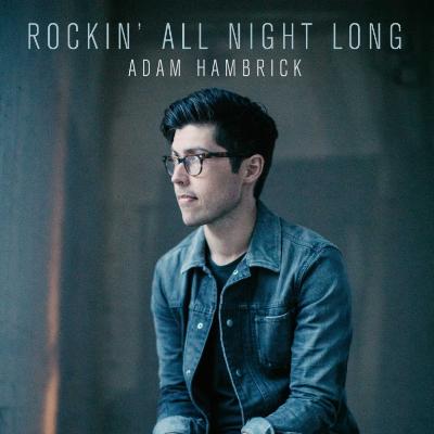 Adam Hambrick Rockin All Night Long