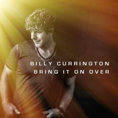 Billy Currington Bring It On Over