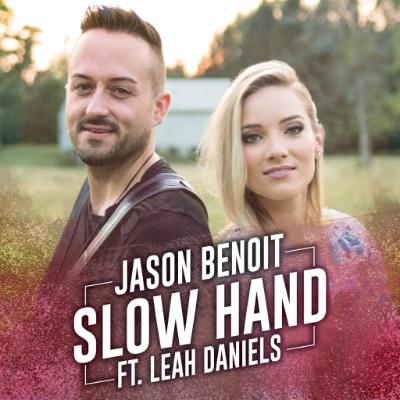 Jason Benoit Slow Hand Featuring Leah Daniels
