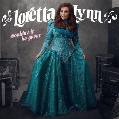 Loretta Lynn Wouldn't It Be Great