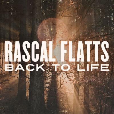 Rascal Flatts Back To Life