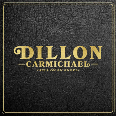 Dillon Carmichael Hell Of An Angel