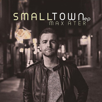 Max Ater Small Town EP