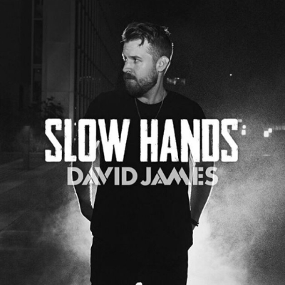 Slow Hands David James