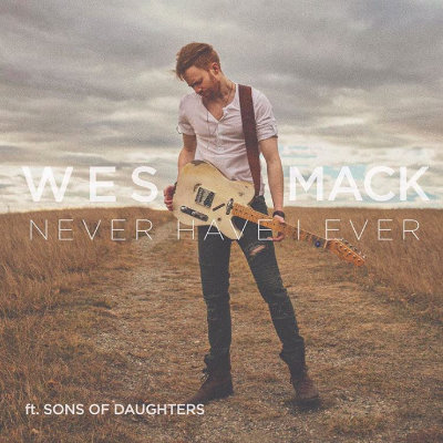 Wes Mack feat Sons of Daughters - Never Have I Ever