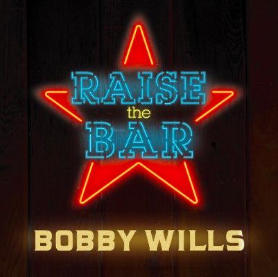 Raise the Bar - Bobby Wils