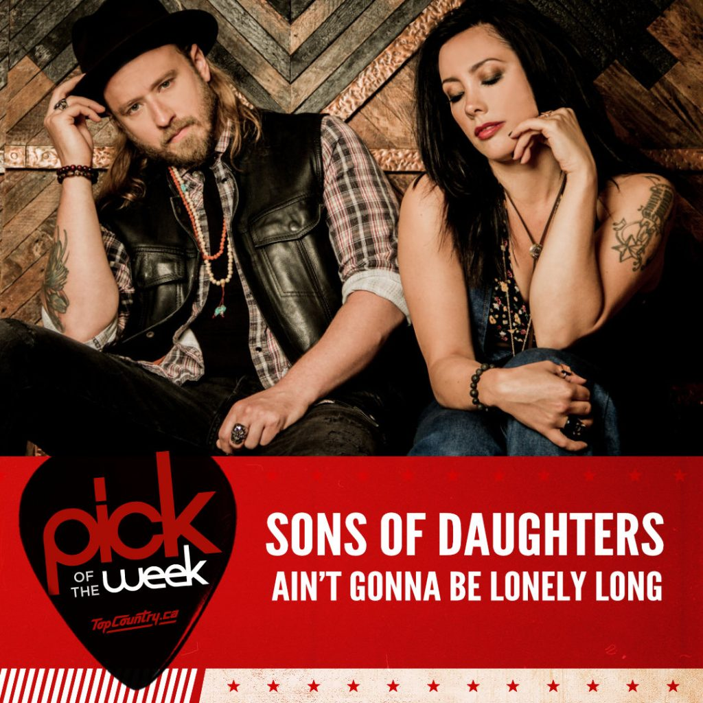Sons of Daughters - Pick of the Week - Ain't Gonna Be Lonely Long