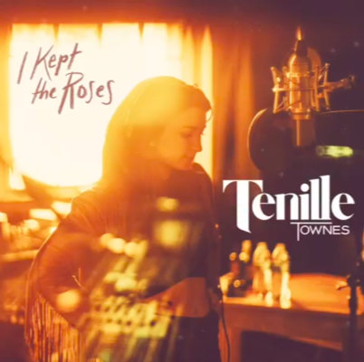Tenille Townes - I Kept The Roses