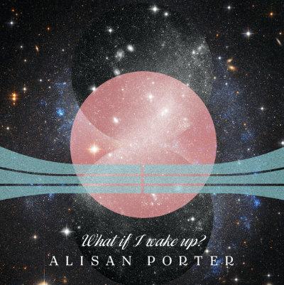Alisan Porter - What If I Wake Up