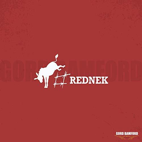 Gord Bamford - #REDNEK