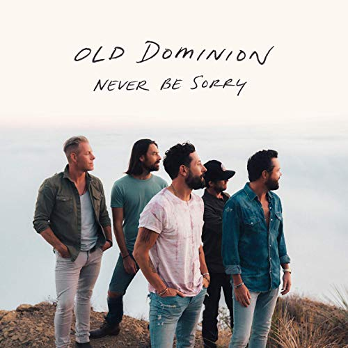 Old Dominion - Never Be Sorry