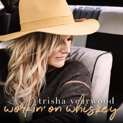 Trisha Yearwood - Workin' On Whiskey