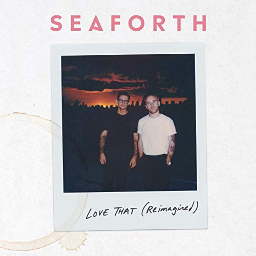 Seaforth - Love That (Reimagined)