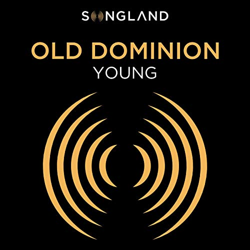 "Old Dominion - Young (From ""Songland"")"