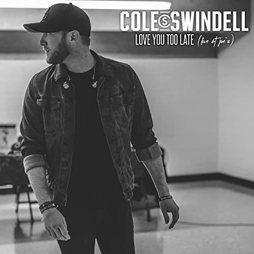 Cole Swindell - Love You Too Late (Live At Joe's)