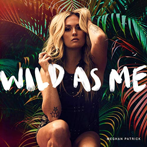Meghan Patrick - Chaser - Wild As Me EP