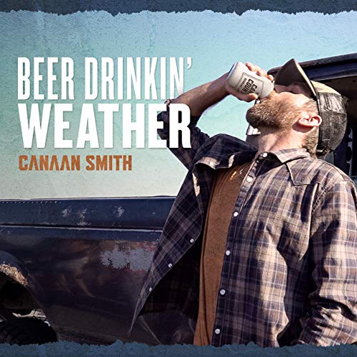 Canaan Smith - Beer Drinkin' Weather