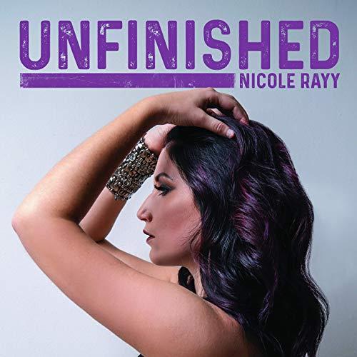 Nicole Rayy - Unfinished