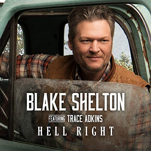 Blake Shelton (feat. Trace Adkins) - Hell Right