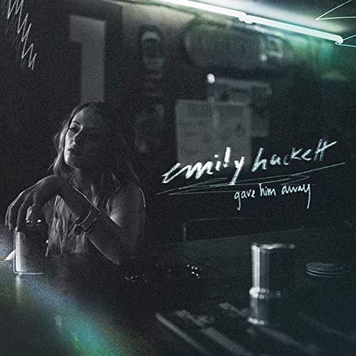 Emily Hackett - Gave Him Away