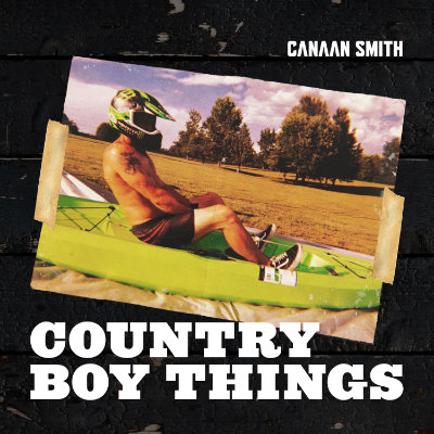 Canaan Smith - Country Boy Things
