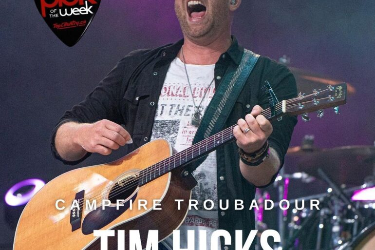 """Top Country Pick of the Week - Tim Hicks """"Campfire Troubadour"""""""