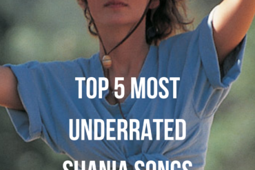 Top 5 Most Underrated Shania Songs