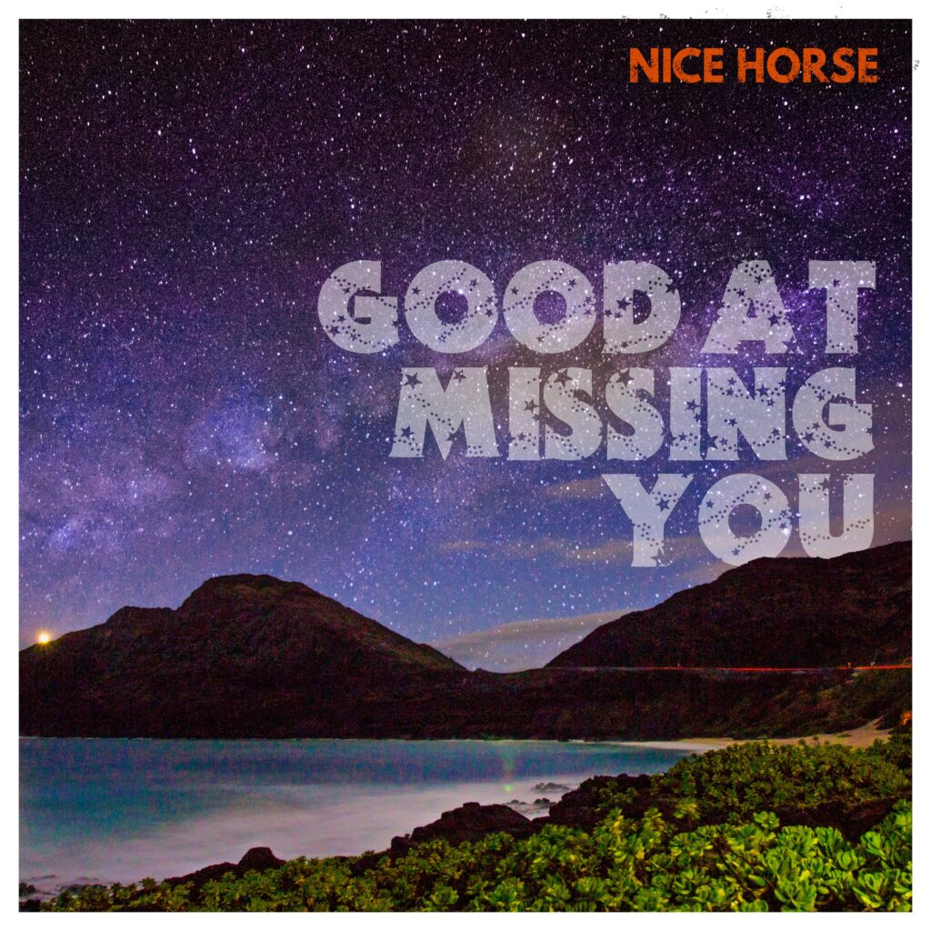"""Nice Horse single artwork for """"Good At Missing You"""""""