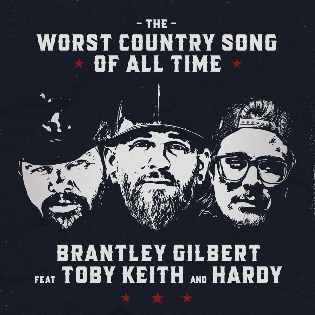"""Brantley Gilbert, Toby Keith & HARDY single artwork for """"The Worst Country Song of All Time"""""""