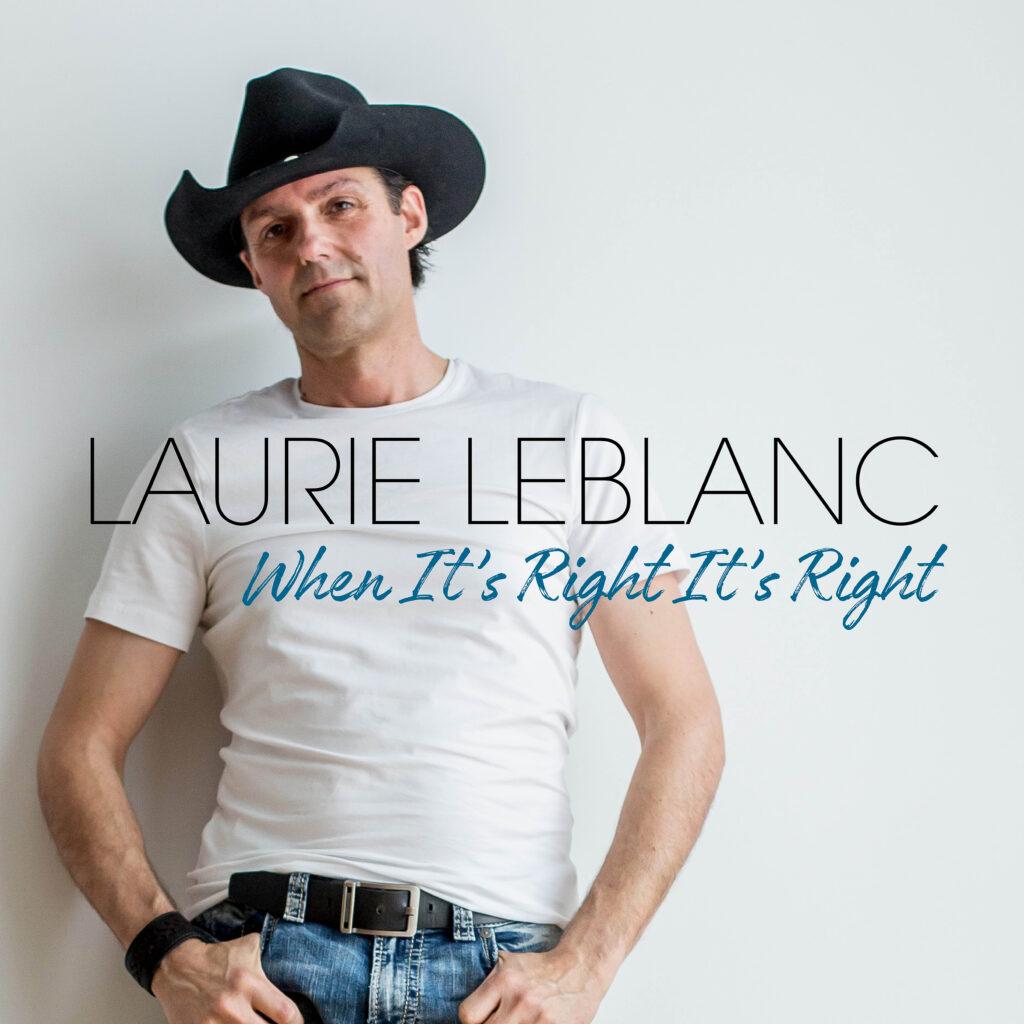 Laurie LeBlanc album artwork for When It's Right It's Right