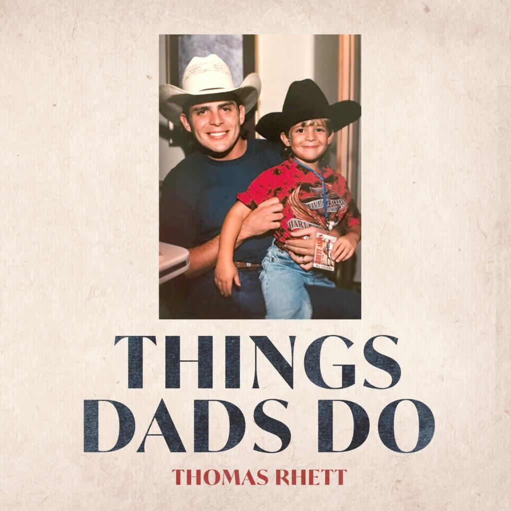 "Rhett Akins and Thomas Rhett featured in single artwork for ""Things Dads Do"""