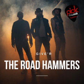 """Pick of the Week The Road Hammers """"Giv'r"""""""