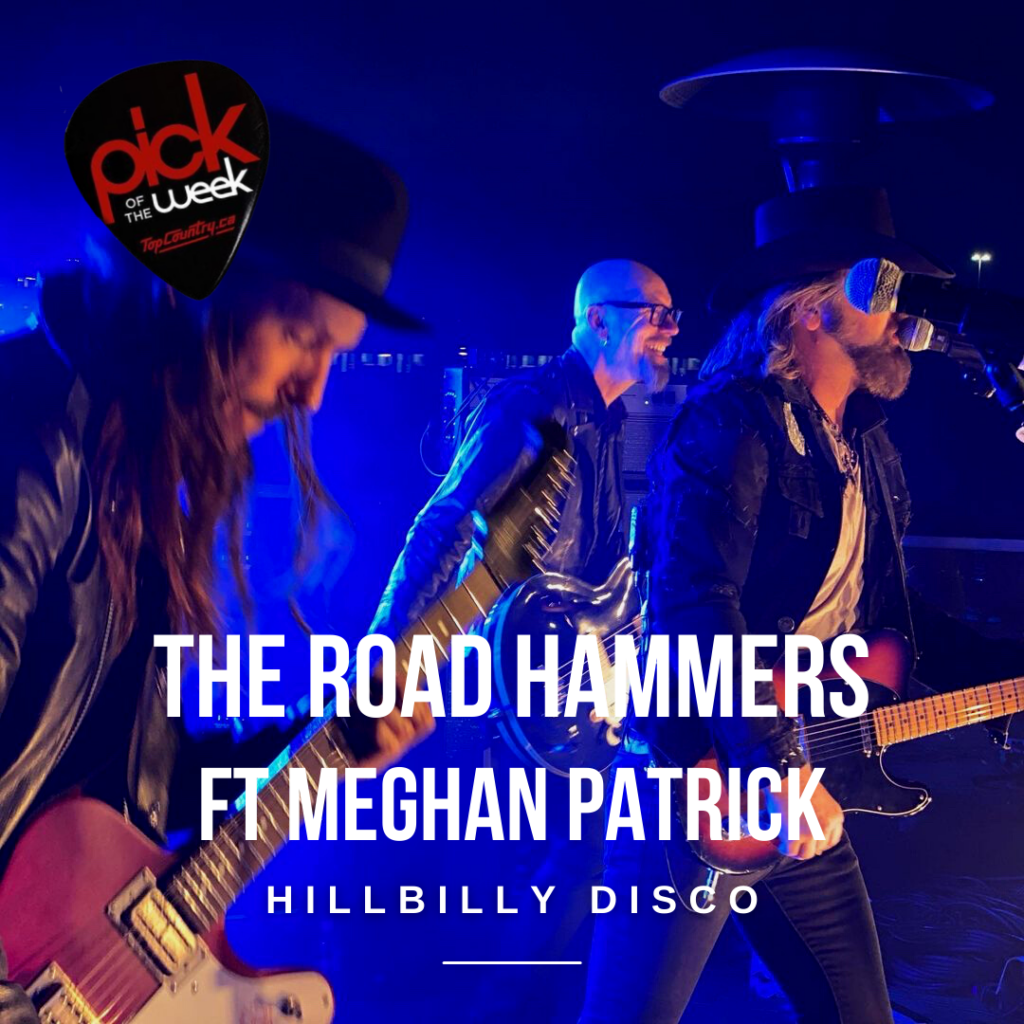 """Top Country Pick of the Week - The Road Hammers feat. Meghan Patrick """"Hillbilly Disco"""""""