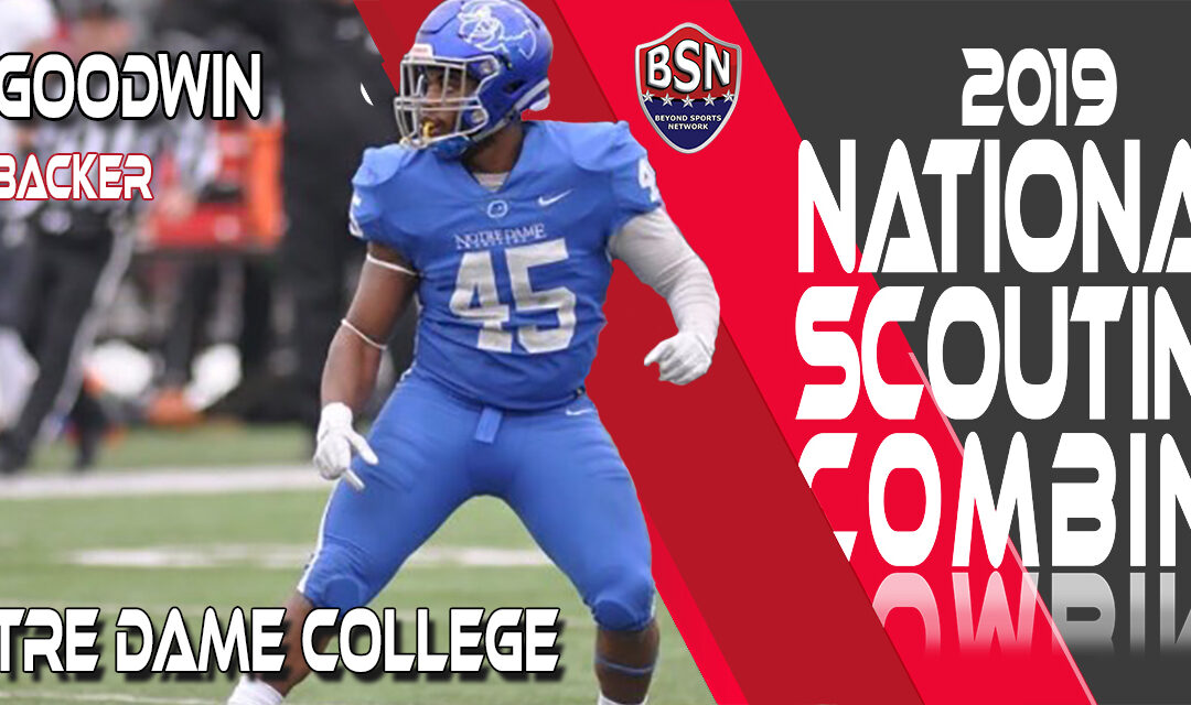 2019 National Scouting Combine prospect RJ Goodwin, Linebacker from Notre Dame College