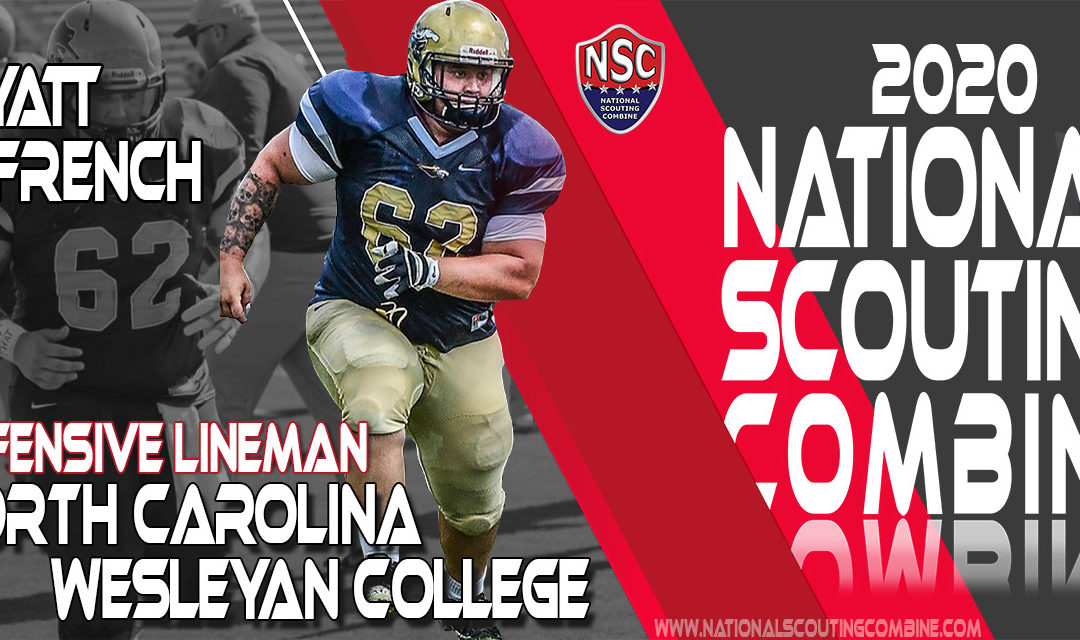 2020 National Scouting Combine Prospect Wyatt French, OL from North Carolina Wesleyan College