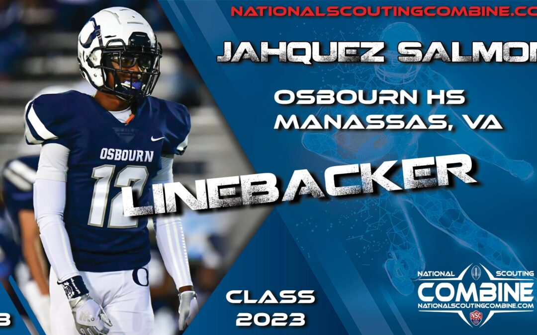 National Scouting Combine Prospect Jahquez Salmon, LB from Osbourn High School