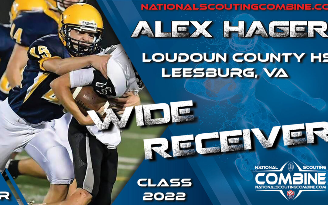 National Scouting Combine Prospect Alex Hager, WR From Loudoun County High School