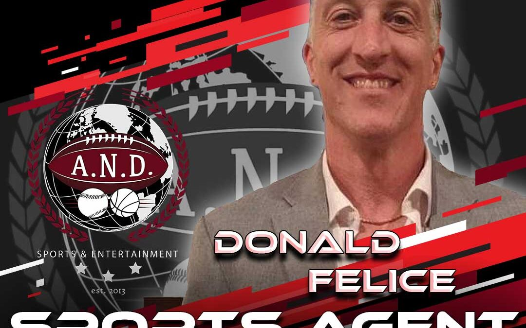 Featured Sports Agent Donald Felice, from AND Sports Entertainment