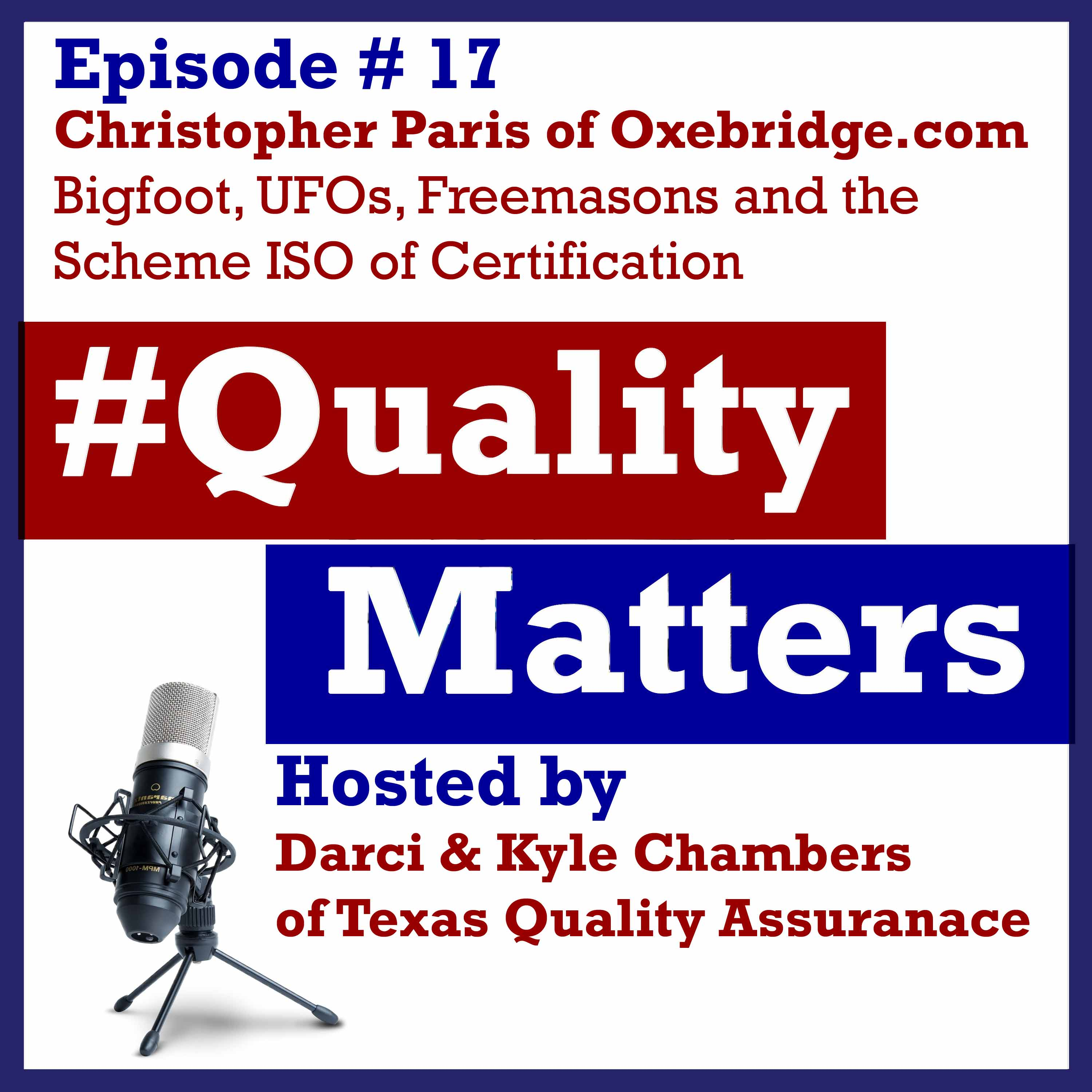Ep 17 – Christopher Paris from Oxebridge.com | Bigfoot, UFOs, Freemasons and the Scheme of ISO Certification