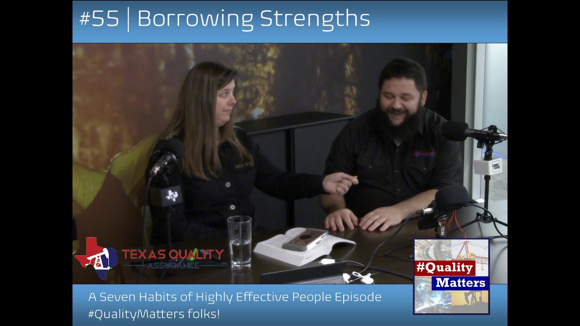 Ep 55 – Borrowing Strength – a Seven Habits episode