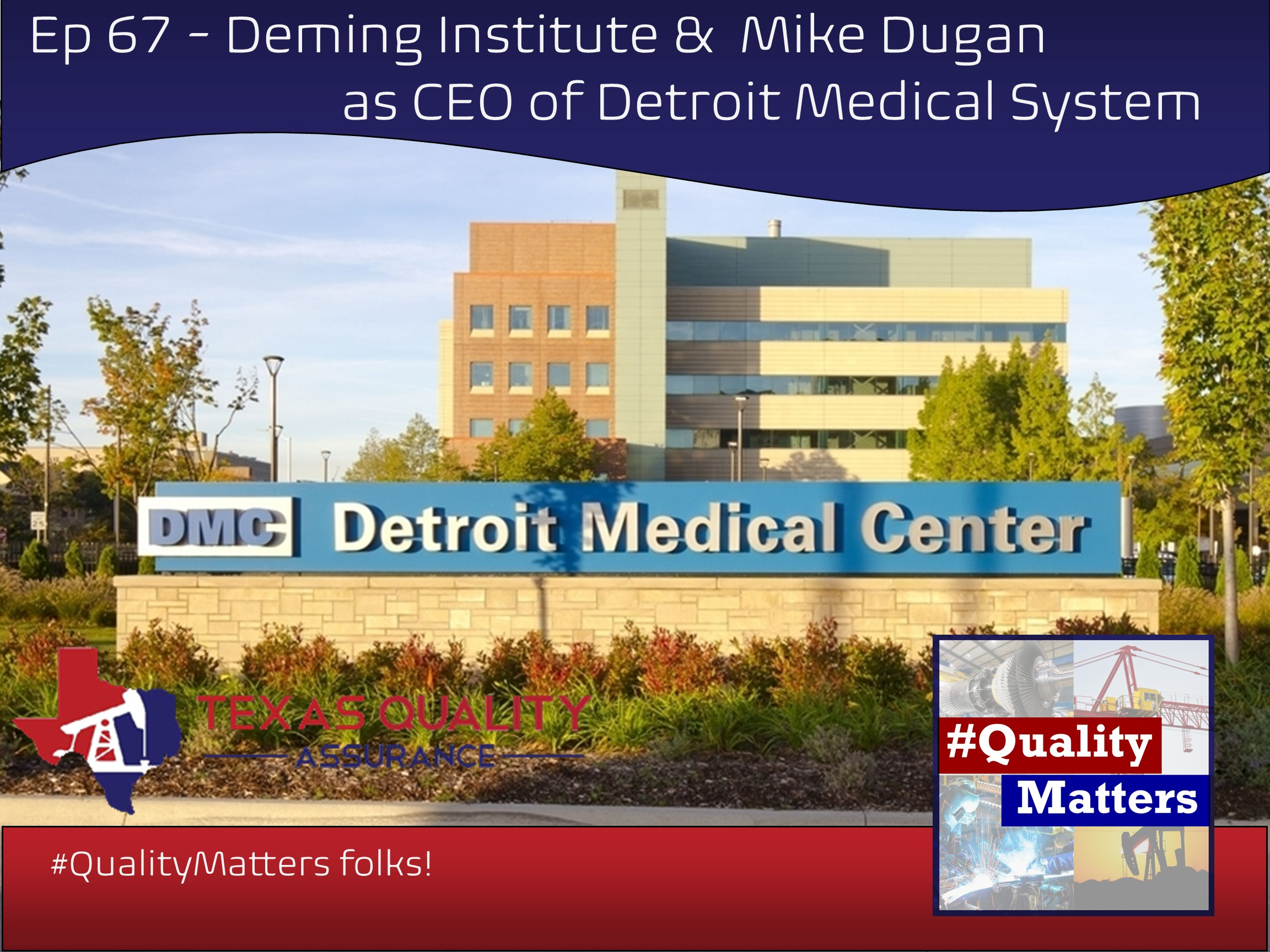 Ep 67 – Deming Institute &  Mike Dugan as CEO of Detroit Medical System