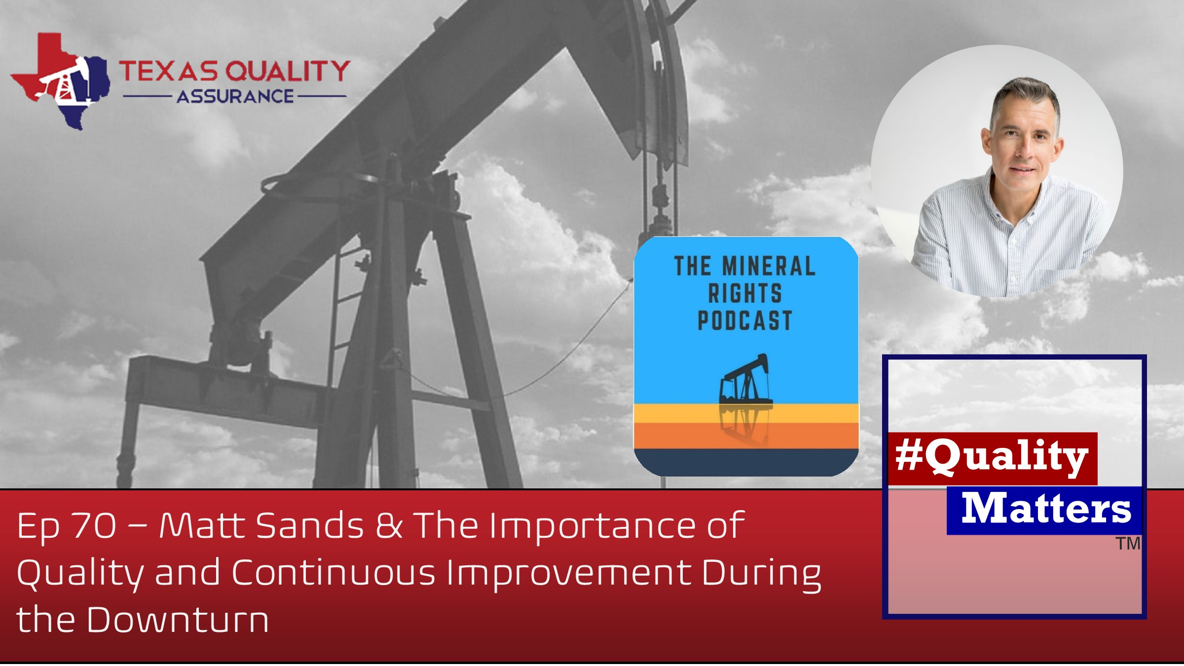 Ep 70 – Matt Sands & The Importance of Quality and Continuous Improvement During Downturn